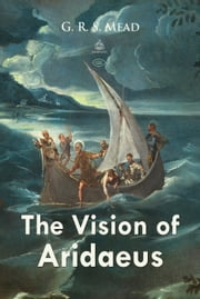 The Vision of Aridaeus ebook by G. Mead