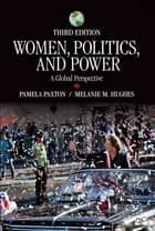 Women, Politics, and Power ebook by Pamela M. Paxton,Dr. Melanie M. Hughes