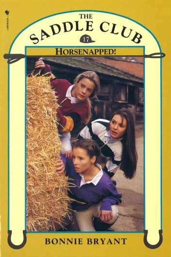 Saddle Club Book 17: Horsenapped! ebook by Bonnie Bryant-Hiller
