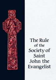 Rule of the SSJE ebook by Society of Saint John the Evangelist