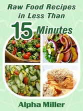 Raw food recipes in less than 15 minutes ebook by alpha miller book cover raw food recipes forumfinder Image collections
