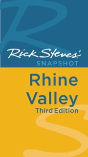 Rick Steves' Snapshot Rhine Valley ebook by Rick Steves