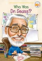 Who Was Dr. Seuss? ekitaplar by Janet B. Pascal, Who HQ, Nancy Harrison