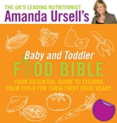 Amanda Ursell's Baby and Toddler Food Bible ebook by Amanda Ursell