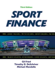 Sport Finance, Third Edition ebook by Gil Fried, Timothy DeSchriver, Michael Mondello