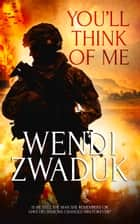 You'll Think of Me ebook by Wendi Zwaduk
