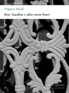 Kew Gardens e altre storie brevi ebook by Virginia Woolf