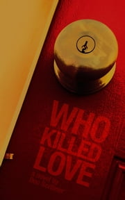 Who Killed Love ebook by Don Scribner