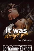 It Was Always You ebook by Lorhainne Eckhart