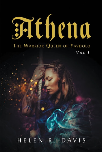 Athena - The Warrior Queen of Yavdolo ebook by Helen R. Davis
