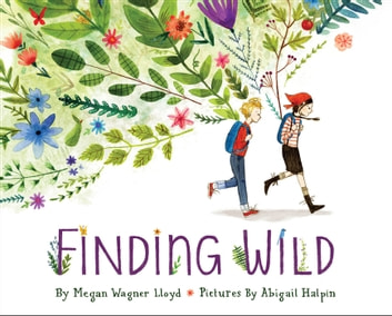 Finding Wild ebook by Megan Wagner Lloyd