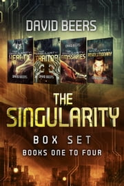 The Singularity: Box Set (Books 1-4) - The Singularity ebook by David Beers