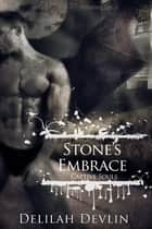 Stone's Embrace ebook by Delilah Devlin