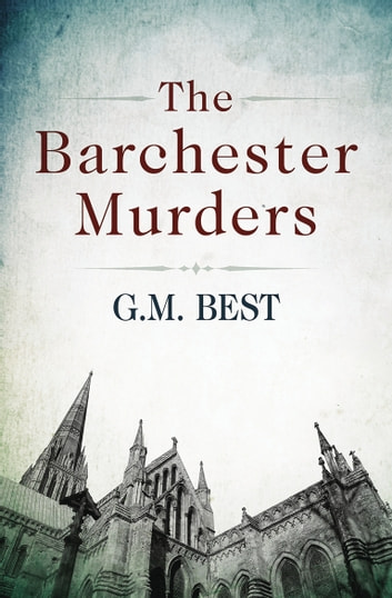 The Barchester Murders ebook by G.M. Best