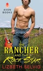 The Rancher and the Rock Star - Love from Kennison Falls ebook by Lizbeth Selvig