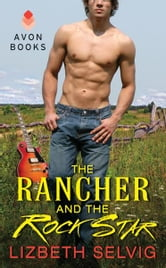 The Rancher and the Rock Star ebook by Lizbeth Selvig