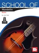 School of Mandolin: Blues ebook by Joe Carr