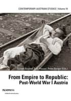From Empire to Republic - Post-World War I Austria ebook by Collectif, Peter Berger, Günter Bischof,...