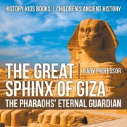 The Great Sphinx of Giza : The Pharaohs\