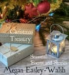 Christmas Treasury - Seasonal Poems and Stories ebook by Megan Easley-Walsh