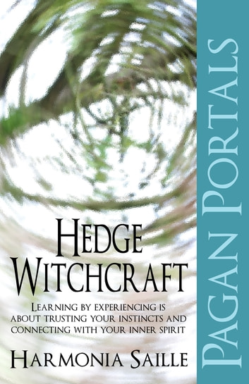 Pagan Portals - Hedge Witchcraft ebook by Harmonia Saille