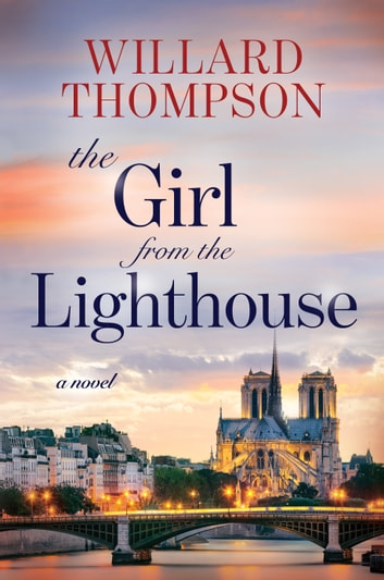 The Girl from the Lighthouse - A Novel ebook by Willard Thompson
