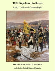 1812 Napoleon I in Russia ebook by Vasily Vasilyevich Vereshchagin