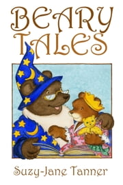 Beary Tales ebook by Suzy-Jane Tanner