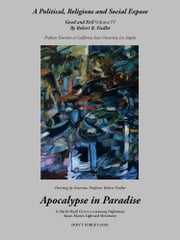 Apocalypse in Paradise - Good and Evil, Volume IV ebook by Robert R. Fiedler