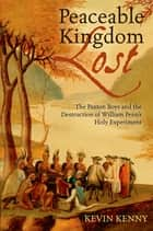 Peaceable Kingdom Lost ebook by Kevin Kenny