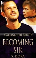 Becoming Sir ebook by S. Dora