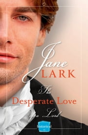 The Desperate Love of a Lord: A Free Novella ebook by Jane Lark