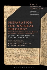 Preparation for Natural Theology - With Kant's Notes and the Danzig Rational Theology Transcript ebook by Courtney D. Fugate,John Hymers,Johann August Eberhard