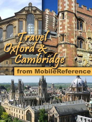 Travel Oxford & Cambridge, UK: Illustrated Guide & Maps ebook by MobileReference