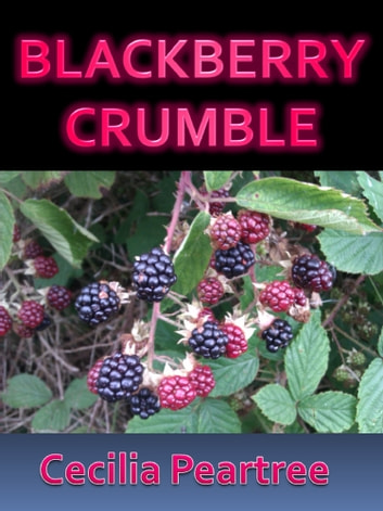 Blackberry Crumble ebook by Cecilia Peartree