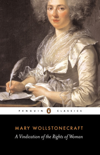 A Vindication of the Rights of Woman - Penguin Classics ebook by Mary Wollstonecraft