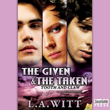 The Given & The Taken - Tooth & Claw 1 audiobook by L.A. Witt