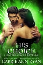 His Choice ebook by Carrie Ann Ryan