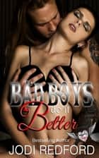 Bad Boys Do It Better - Inked & Kinked, #2 ebook by Jodi Redford