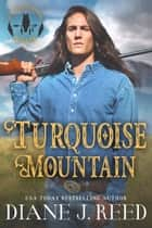 Turquoise Mountain ebook by Diane J. Reed