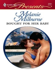Bought for Her Baby ebook by Melanie Milburne