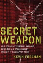 Secret Weapon ebook by Kevin D. Freeman
