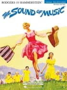 The Sound of Music (Songbook) - Vocal Selections - Revised Edition ebook by Richard Rodgers, Oscar Hammerstein II