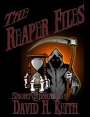 The Reaper Files ebook by David H. Keith
