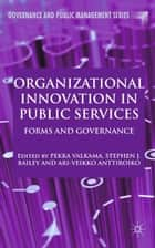 Organizational Innovation in Public Services ebook by P. Valkama,S. Bailey,A. Anttiroiko