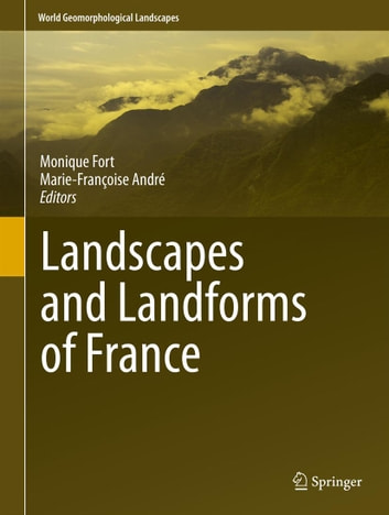 Landscapes and Landforms of France ebook by