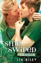 Sideswiped - Off the Map 2 ebook by Lia Riley