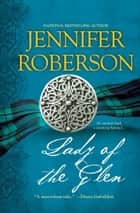 Lady of the Glen ebook by Jennifer Roberson