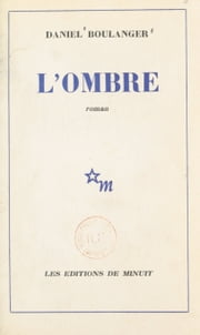 L'ombre ebook by Daniel Boulanger