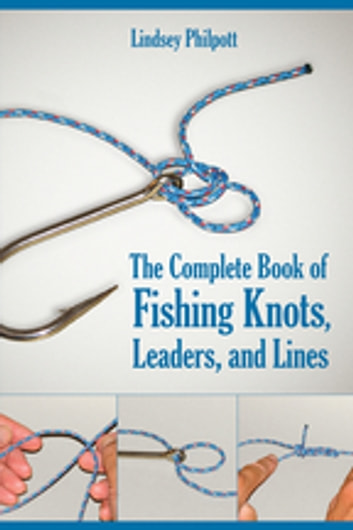 The complete book of fishing knots leaders and lines ebook by the complete book of fishing knots leaders and lines ebook by lindsey philpott fandeluxe Choice Image